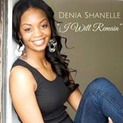Denia Shenelle - I Will Remain